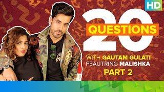 20 Questions with Gautam Gulati - Part 02 ft. Malishka | Operation Cobra - EROSENTERTAINMENT