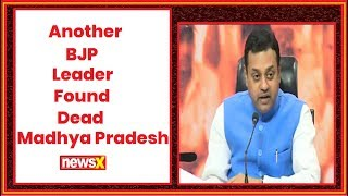 Madhya Pradesh: Another BJP leader found dead; Sambit Patra accuses United Opposition - NEWSXLIVE