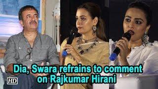 #Metoo | Dia ,Swara refrains to comment on Rajkumar Hirani - IANSLIVE