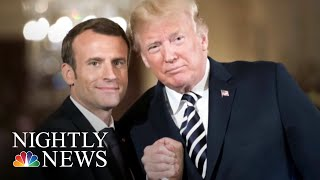 President Donald Trump Puts Personal 'Touch' On Diplomacy With Emmanuel Macron | NBC Nightly News - NBCNEWS