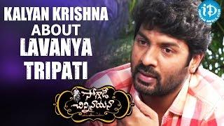 Director Kalyan Krishna About Lavanya Tripathi || Soggade Chinni Nayana Movie - IDREAMMOVIES