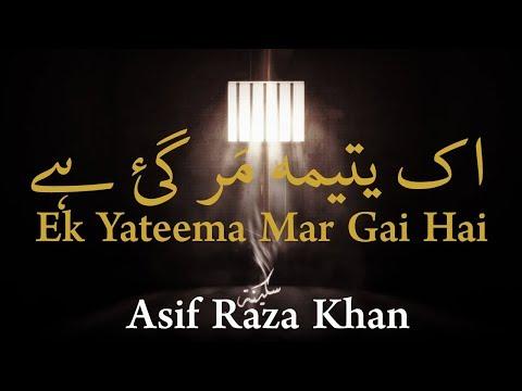 2012-13 Sad Noha | Ek Yateema Mar Gai | Asif Raza Khan