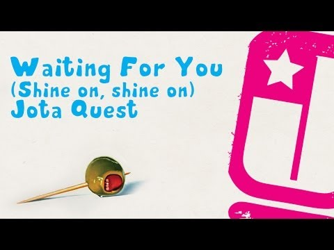 07  Wating For You Shine On