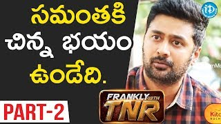 Chi La Sow Director Rahul Ravindran Exclusive Interview - Part #2 || Frankly With TNR - IDREAMMOVIES