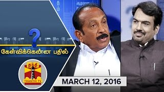 Kelvikku Enna Bathil 12-03-2016 Interview With MDMK Chief Vaiko – Thanthi TV Show Kelvikkenna Bathil