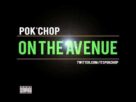 Pok'Chop - On The Avenue