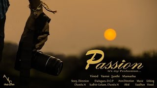 Passion - New Telugu Short Film 2015 || Directed By Chandu N - YOUTUBE