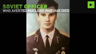 'I was just doing my job': Soviet officer who averted nuclear war dies - RUSSIATODAY