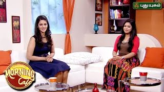 Morning Cafe – Breakfast Show for Women 12-05-2017  PuthuYugam TV Show