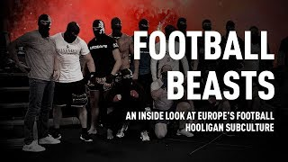 Football Beasts: An inside look at Europe's football hooligan subculture (RT Documentary) - RUSSIATODAY
