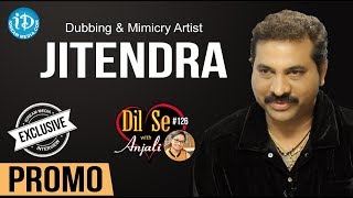 Dubbing & Mimicry Artist Jitendra Exclusive Interview - Promo || Dil Se With Anjali #126 - IDREAMMOVIES