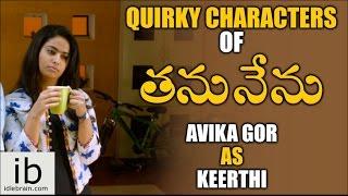 Avika Gor as Keerthi in Thanu Nenu - idlebrain.com - IDLEBRAINLIVE