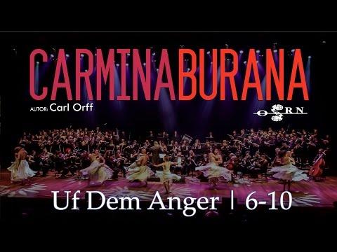 Carmina Burana | Uf Dem Anger | 6-10