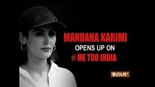 #MeToo Movement: Mandana Karimi talks about her dirty experience in the industry - INDIATV
