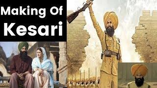Making of Kesari Movie, Akshay Kumar, Parineeti Chopra — Battle of Saragarhi, केसरी मूवी की मेकिंग - ITVNEWSINDIA