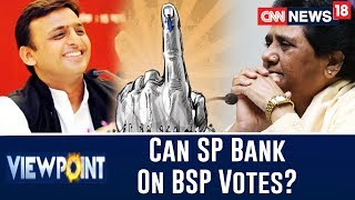 The Question Mark On Akhilesh's Votes Base Backing Maya & Vice Versa | Viewpoint With Bhupendra - IBNLIVE