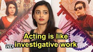 Acting is like investigative work: Radhika Apte - BOLLYWOODCOUNTRY