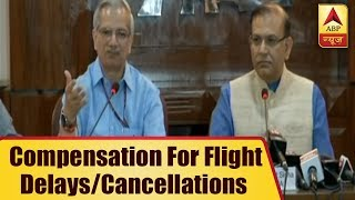 Govt. directs airline companies to compensate passengers in case the flight gets cancelled - ABPNEWSTV