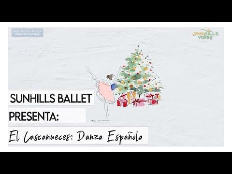 Sunhills Valley - El Cascanueces: Danza Española