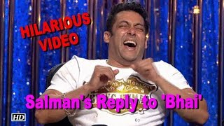 Salman Khan's HILARIOUS take on being called 'Bhai' - BOLLYWOODCOUNTRY