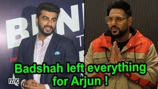 When Badshah left everything for Arjun Kapoor - BOLLYWOODCOUNTRY