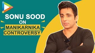 Sonu Sood finally BREAKS Silence on why he was forced to leave Manikarnika - HUNGAMA