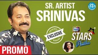 Sr. Artist Srinivas Exclusive Interview - Promo || Soap Stars With Anitha - IDREAMMOVIES