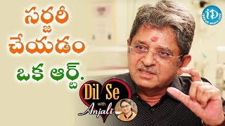 Surgery Is An Art - Dr NCK Reddy || Dil Se With Anjali - IDREAMMOVIES