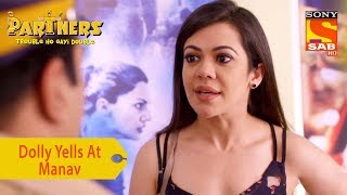 Your Favorite Character | Dolly Yells At Manav | Partners Trouble Ho Gayi Double - SABTV