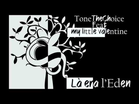 Tone The Choice And My Little Valentine - LàEraL'Eden