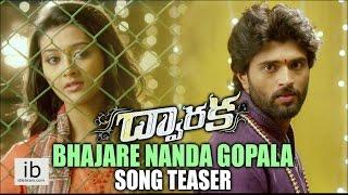 Dwaraka Bhajare Nanda Gopala song teaser - idlebrain.com - IDLEBRAINLIVE