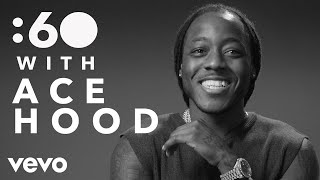 Ace Hood - :60 With Ace Hood - VEVO