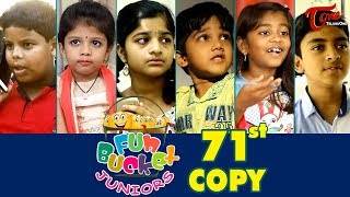 Fun Bucket JUNIORS | Episode 71 | Kids Funny Videos | Comedy Web Series | By Sai Teja - TeluguOne - TELUGUONE