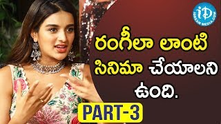 iSmart Shankar Actress Nidhhi Agerwal Exclusive Interview - Part #3 || Talking Movies With iDream - IDREAMMOVIES