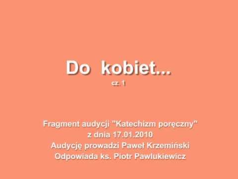 Ks. Piotr Pawlukiewicz - Do kobiet.. (cz. 1)