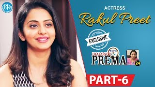 Actress Rakul Preet Singh Exclusive Interview Part #6 || Dialogue With Prema |Celebration Of Life - IDREAMMOVIES