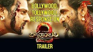Tollywood  Bollywood Celebrities Response On Baahubali 2 Trailer #Baahubali2Trailer - TELUGUONE
