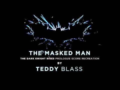 The Masked Man - THE DARK KNIGHT RISES Prologue Score Recreation
