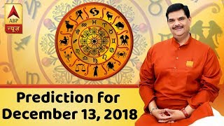 Daily Horoscope With Pawan Sinha: Prediction for December 13, 2018 - ABPNEWSTV