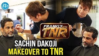 Hair Stylist Sachin Dakoji Makeover To TNR || Frankly With TNR - IDREAMMOVIES
