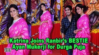 Katrina Joins Ranbir's BESTIE Ayan Mukerji for Durga Puja Celebration - IANSINDIA