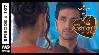 Meri Aashiqui Tum Se Hi : Episode 107 - 19th November 2014