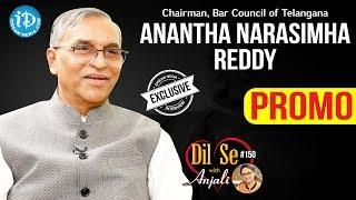 Bar Council of Telangana Chairman Anantha Narasimaha Reddy Interview- Promo| Dil Se With Anjali #150 - IDREAMMOVIES
