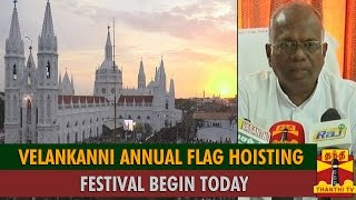 Velankanni Annual Flag Hoisting Festival To Begin Today