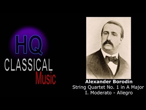 BORODIN - String Quartet No.1 in A Major - I. Moderato Allegro - HQ