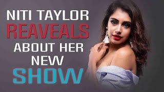 Niti Taylor excited to be a part of Star Plus' show I TellyChakkar - TELLYCHAKKAR