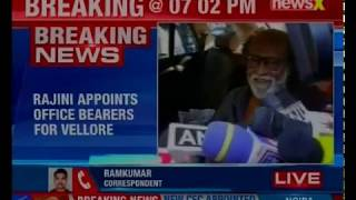 Rajinikanth speeds up political plans; office bearers for Vellore, TN appointed - NEWSXLIVE