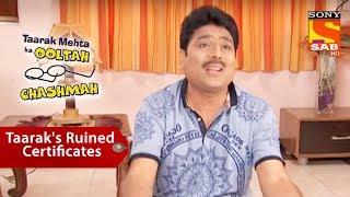 Taarak's Ruined Certificates | Taarak Mehta Ka Ooltah Chashmah - SABTV