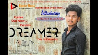 Dreamer -  ( One In EveryOne ) Trailer || Telugu Short Film || Kiran | Deepak | Robust Media || - YOUTUBE
