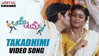 Takadhimitana Video Song || Ami Thumi Video Songs || Adivi Sesh || Mohana Krishna Indraganti - ADITYAMUSIC